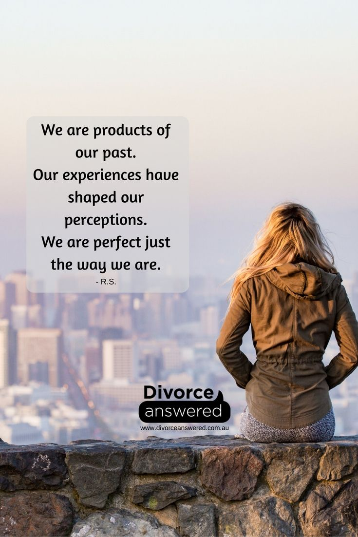 We wouldn't be who we are or where we are without our past. #divorceanswered #divorce #separation #acceptingthepast