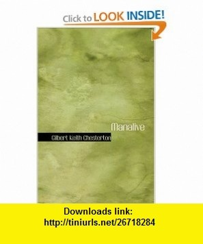 Manalive (9780554359793) Gilbert Keith Chesterton , ISBN-10: 0554359790  , ISBN-13: 978-0554359793 ,  , tutorials , pdf , ebook , torrent , downloads , rapidshare , filesonic , hotfile , megaupload , fileserve