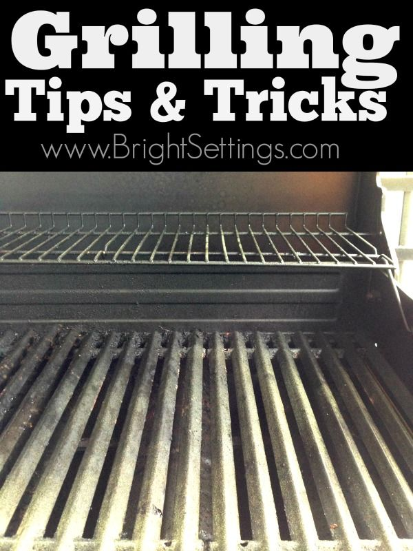 Grilling Tips and Tricks-I didn't know some of these!