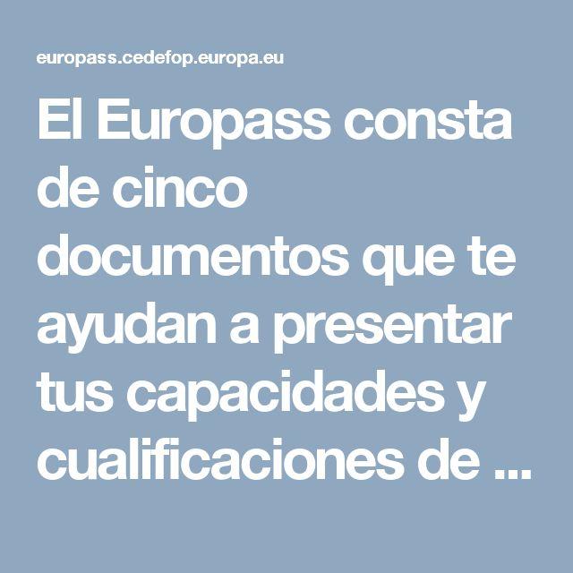 El Europass consta de cinco documentos que te ayudan a presentar tus capacidades y cualificaciones de manera sencilla en toda Europa. El Currículum Vitae (CV), que permite presentar tus capacidades y cualificaciones personales con claridad y eficacia;