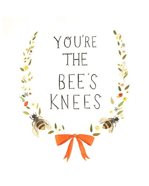 """You're the bee's knees"" - artwork by Emily Martin"