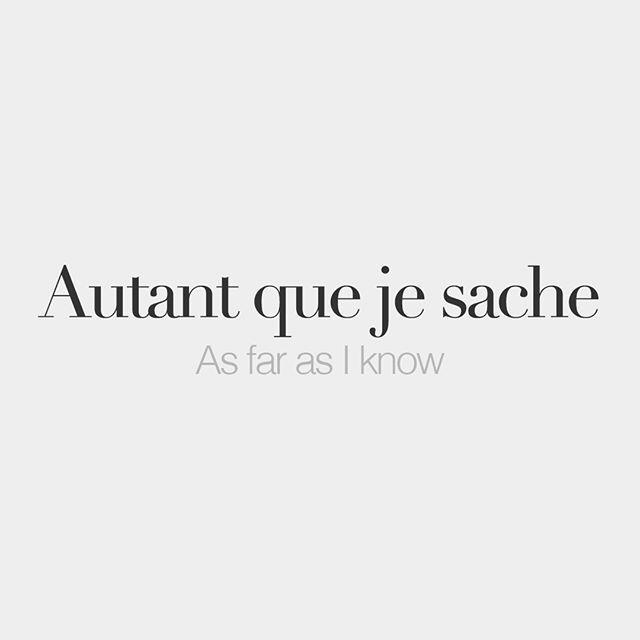 Autant que je sache As far as I know /o.tɑ kə ʒə saʃ/ #frenchlessons