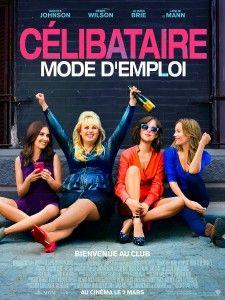 Célibataire, mode d'emploi de Christian Ditter_ How to be single _ affiche avec Dakota Johnson, Rebel Wilson, Leslie Mann et Alison Brie