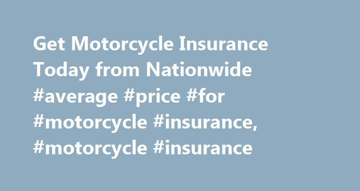 Get Motorcycle Insurance Today from Nationwide #average #price #for #motorcycle #insurance, #motorcycle #insurance http://commercial.nef2.com/get-motorcycle-insurance-today-from-nationwide-average-price-for-motorcycle-insurance-motorcycle-insurance/  # Motorcycle insurance quotes online from Nationwide Request a free motorcycle insurance quote from Nationwide on the coverage you need so you can have peace of mind that you and your bike are protected on the road. Nationwide's motorcycle…