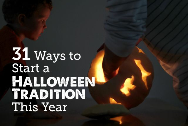 31 Ways to start a Halloween Tradition this year - kids love traditions and this is a great list to get you inspired!