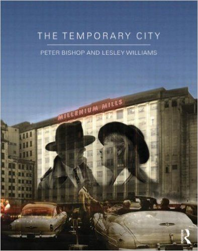 The Temporary City: Peter Bishop, Lesley Williams: 9780415670562: Amazon.com: Books