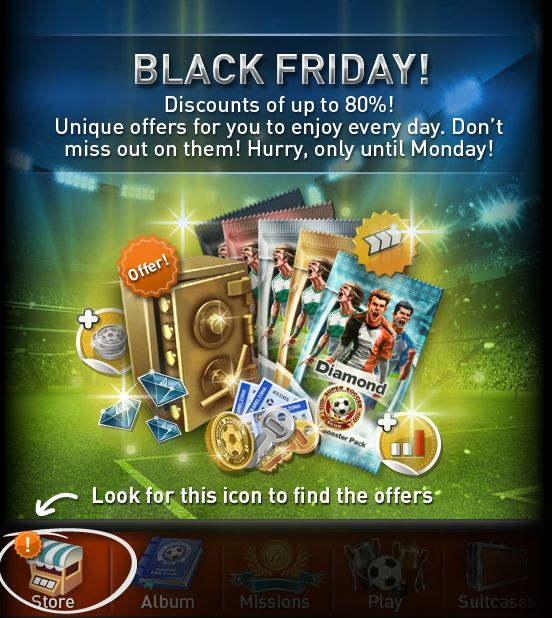 What a weekend! Super Soccer Club Black Friday commences, and with it, some breathtaking discounts of up to 80%! New and unique offers every day from now until Monday. Don't miss out on them! And if you still don't play, what are you waiting for? Join Super Soccer Club for free and take your team to glory! Download the game for iOS http://bit.ly/sscios