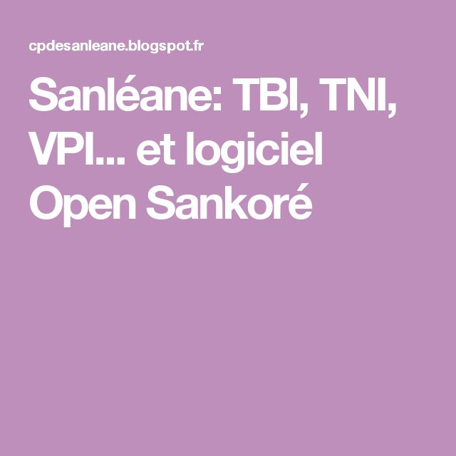 Sanléane: TBI, TNI, VPI... et logiciel Open Sankoré