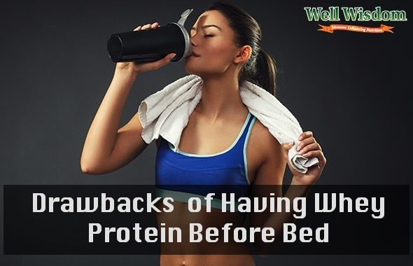 Drawbacks  of Having Whey Protein Before Bed