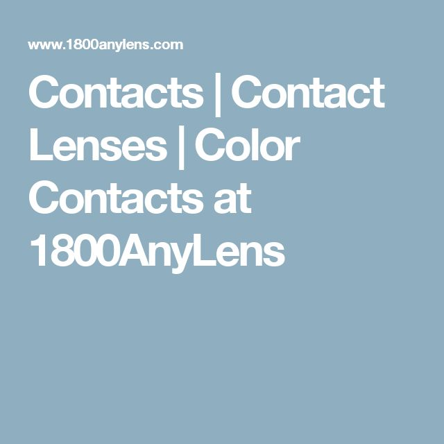 Contacts | Contact Lenses | Color Contacts at 1800AnyLens
