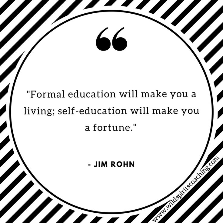 Self education is what you teach yourself about life and people. It's the best education possible for success!