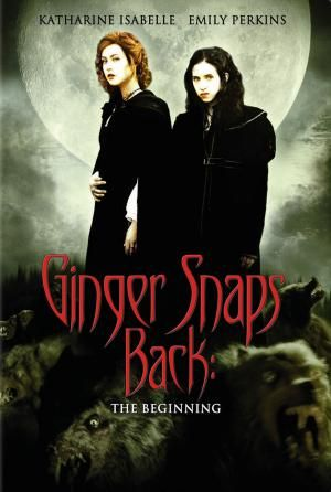 30 (or So) Awesome Werewolf Movies Sure to Make You Howl: Ginger Snaps Back: The Beginning (2004)