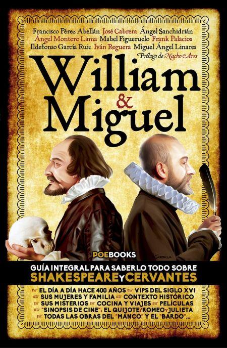 Título :William & Miguel/ prólogo de Nacho Ares ; Francisco Pérez Abellán...[et al.] Publicación Madrid: Poe Books, 2016  SIGNATURA: L1-3498 http://kmelot.biblioteca.udc.es/record=b1539151~S10*gag