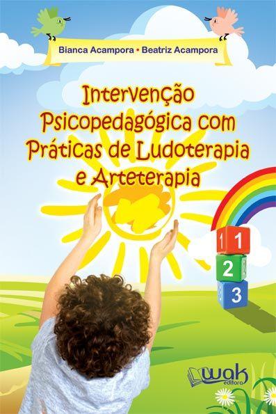 WEB_Capa_Intervencao-Psicopedagogica bianca.jpg (397×595):  Este livro traz uma proposta diferenciada de intervenção psicopedagógica por meio das técnicas de Ludoterapia e Arteterapia...
