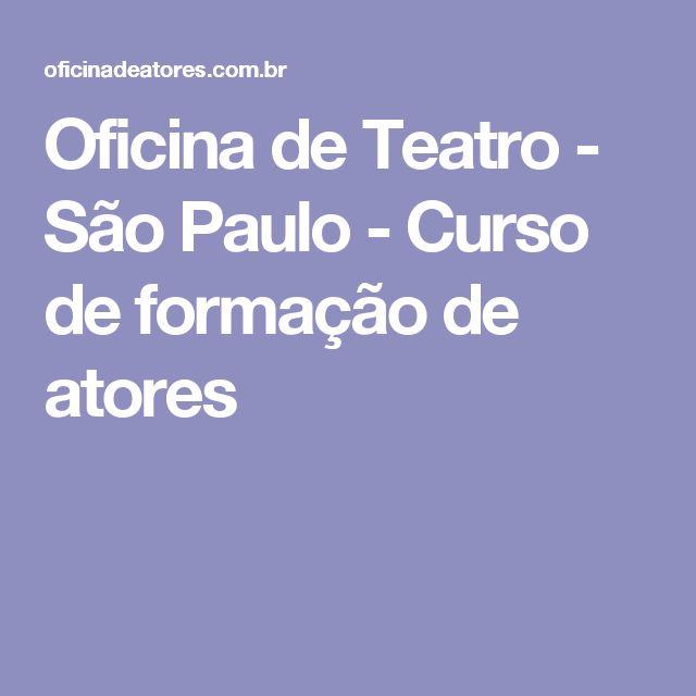 Oficina de Teatro - São Paulo - Curso de formação de atores
