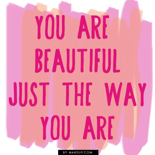 you are beautiful just the way you are #quote