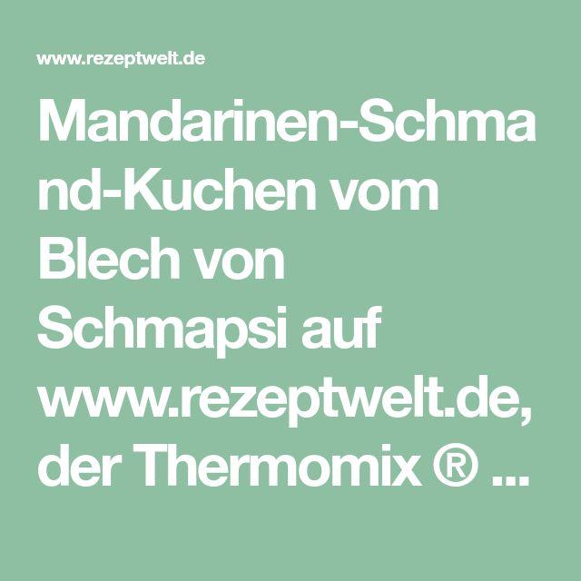Mandarinen-Schmand-Kuchen vom Blech von Schmapsi auf www.rezeptwelt.de, der Thermomix ® Community