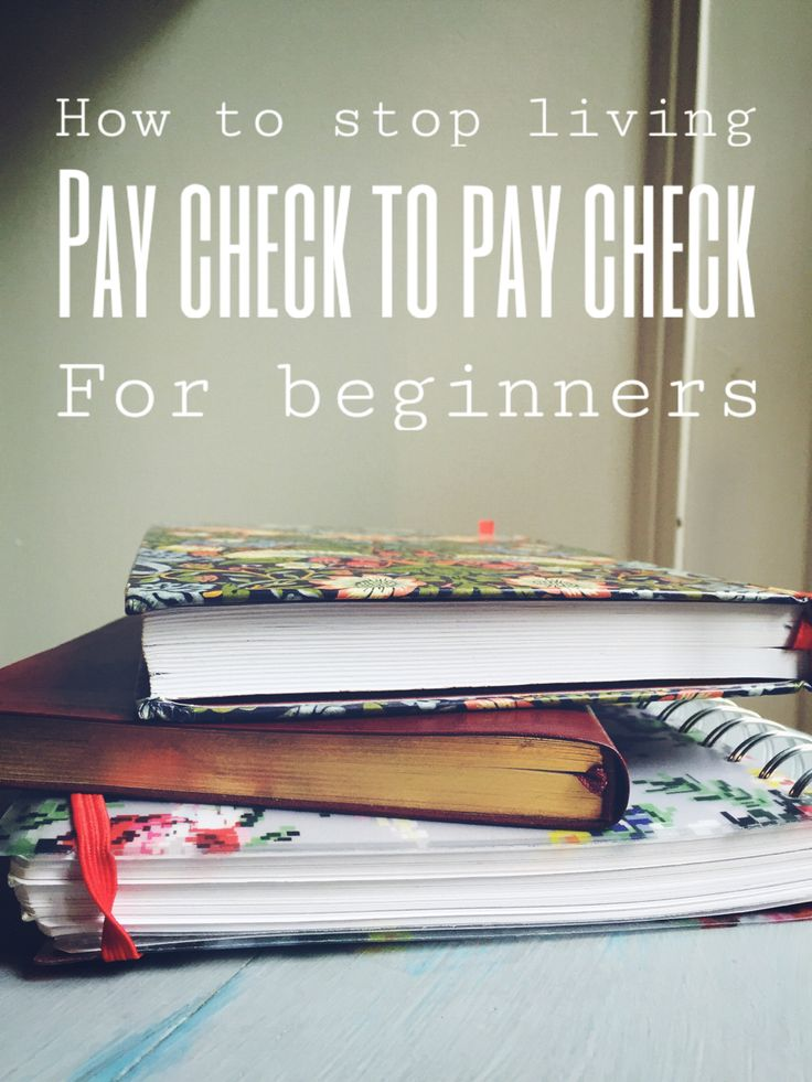 How to stop living Paycheck to Paycheck!