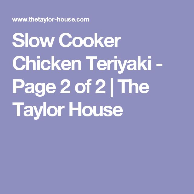Slow Cooker Chicken Teriyaki - Page 2 of 2   The Taylor House