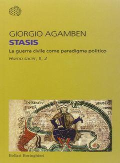 Giorgio Agamben – Stasis. La guerra civile come paradigma politico, Homo sacer, II, 2 (2015) – maRAPcana