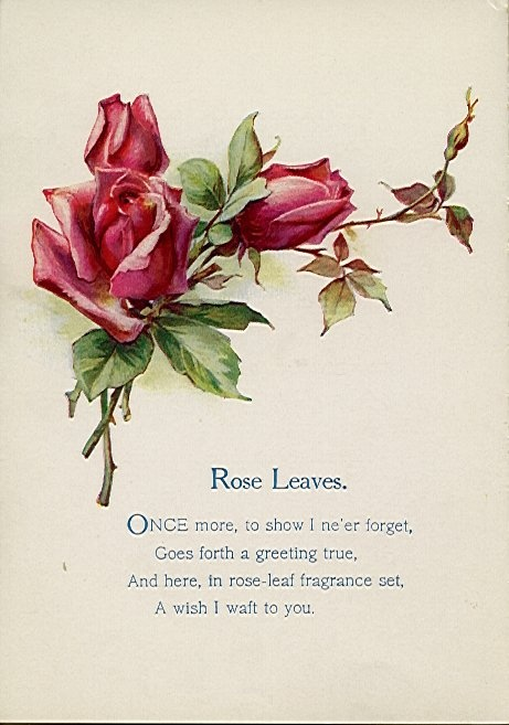 """""""ROSE LEAVES"""" 'ONCE MORE, TO SHOW I NE'ER FORGET, GOES FORTH A GREETING TRUE, AND HERE, IN ROSE LEAF FRAGRANCE SET, A WISH I WAFT TO YOU.'"""