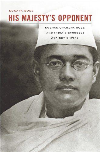 His Majesty's Opponent: Subhas Chandra Bose and India's Struggle against Empire by Sugata Bose,http://www.amazon.com/dp/0674065964/ref=cm_sw_r_pi_dp_9Q5Msb12GCDHH2GP