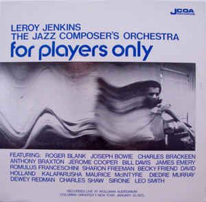 Leroy Jenkins, The Jazz Composer's Orchestra - For Players Only at Discogs