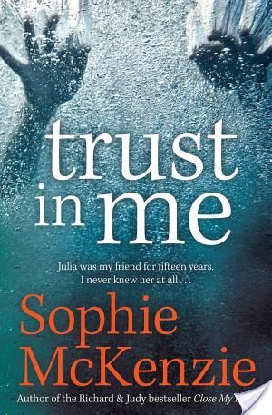 Book Review : Trust in Me by Sophie McKenzie