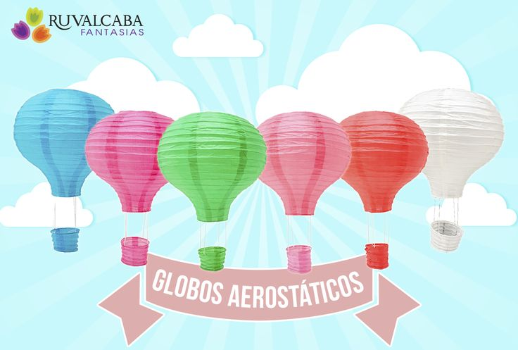 ¡Faroles de papel en forma de globos aerostáticos son los nuevos modelos que podrás encontrar en #RuvalcabaFantasías!