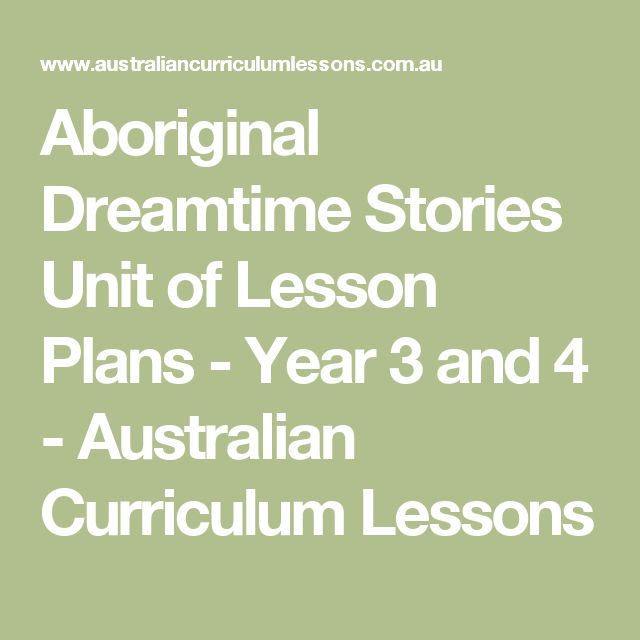 Aboriginal Dreamtime Stories Unit of Lesson Plans - Year 3 and 4 - Australian Curriculum Lessons