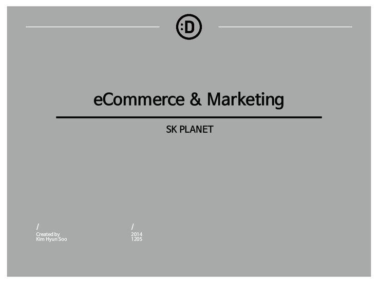 e-commerce Trend & Marketing (SK Planet 사내강의 2차) by Hyunsoo Kim via slideshare