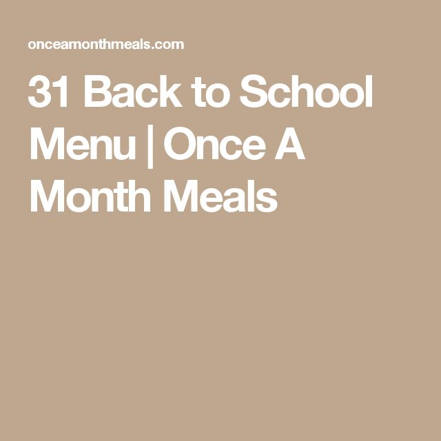 31 Back to School Menu | Once A Month Meals
