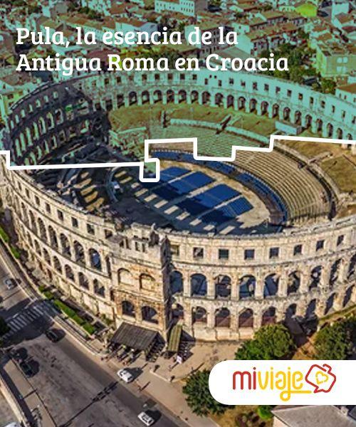 Pula, la esencia de la Antigua Roma en Croacia   Pula fue una de las ciudades importantes del Imperio romano.Se comprueba admirando algunos de sus monumentos, entre ellos el magnífico anfiteatro.