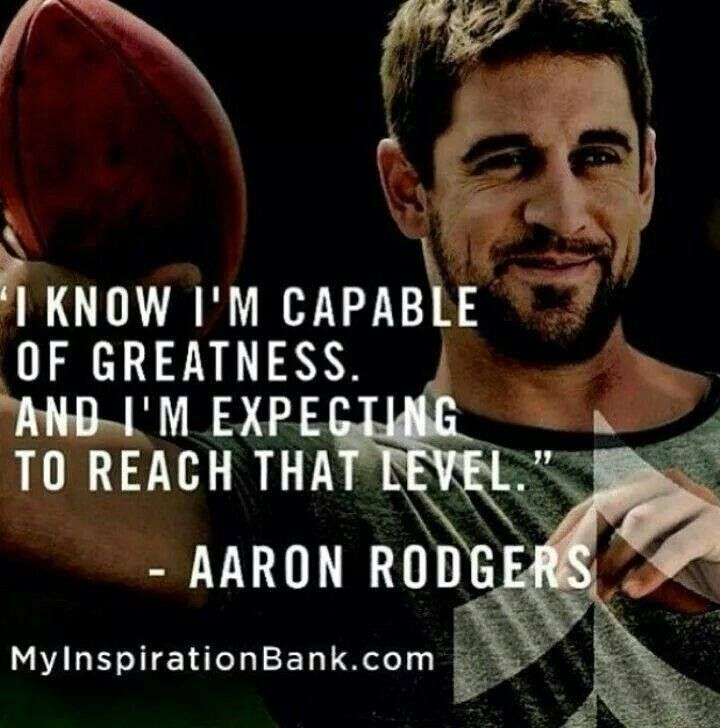 I know I'm capable of greatness