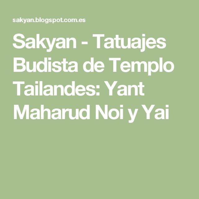 Sakyan - Tatuajes Budista de Templo Tailandes: Yant Maharud Noi y Yai