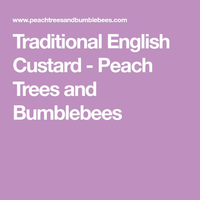 Traditional English Custard - Peach Trees and Bumblebees