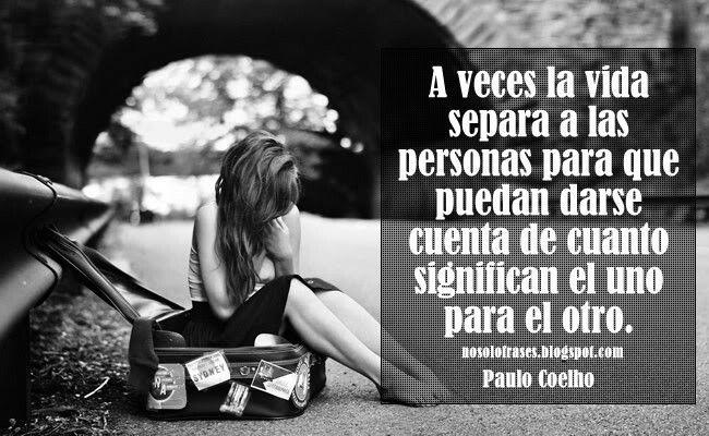 A veces la #vida te pone a prueba.... #PauloCoelho #Frases #Citas #distancia