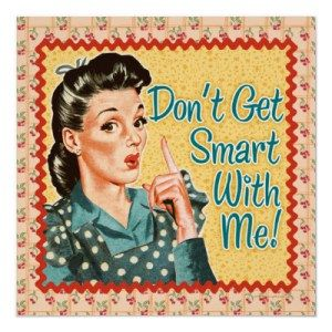 Retro huisvrouw - Don't Get Smart With Me!