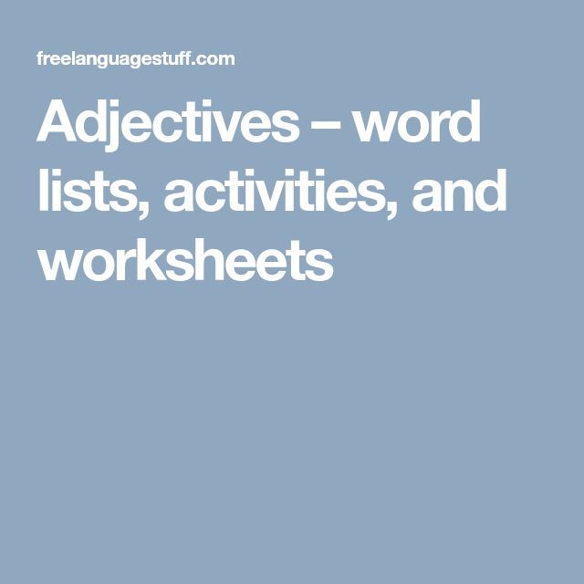 Adjectives – word lists, activities, and worksheets