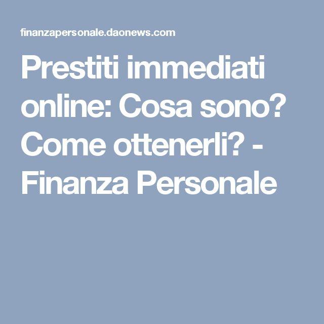 Prestiti immediati online: Cosa sono? Come ottenerli? - Finanza Personale