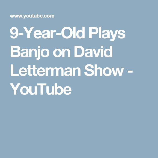 9-Year-Old Plays Banjo on David Letterman Show - YouTube