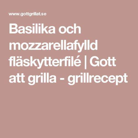 Basilika och mozzarellafylld fläskytterfilé | Gott att grilla - grillrecept