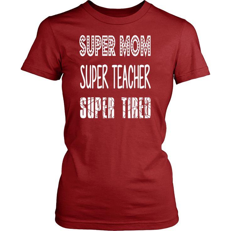 """Super Mom, Super Teacher, Super Tired"" T-Shirt"