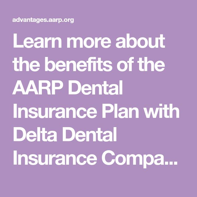 Learn More About The Benefits Of The Aarp Dental Insurance Plan With