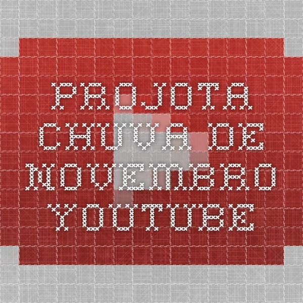 Projota - Chuva de Novembro - YouTube