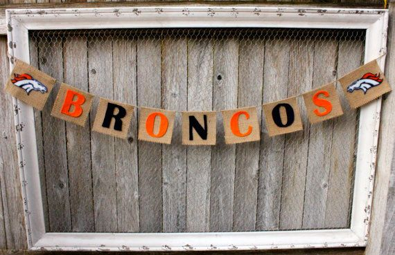 Denver Broncos Football Burlap Banner, Bunting, Garland    So this needs to go into the Man Cave so I can have a bit of country in it.  :)