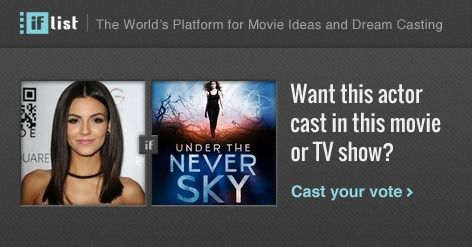 Victoria Justice as Aria in Under the Never Sky? Support this movie proposal or make your own on The IF List.
