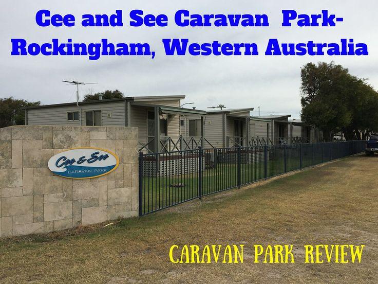 Cee and See Caravan Park= Rockingham