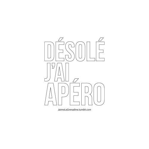 Désolé j'ai apéro - #JaimeLaGrenadine