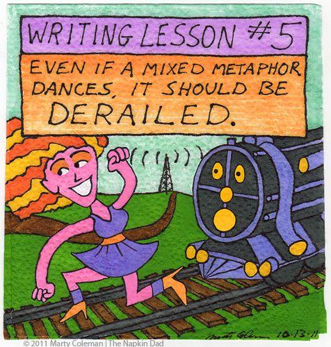 Mixed metaphors by Marty Coleman, The Napkin DadWriting Teachers, Kicks Ass, Mixed Metaphors, Napkins Dads, Metaphors Kicks, Marty Coleman